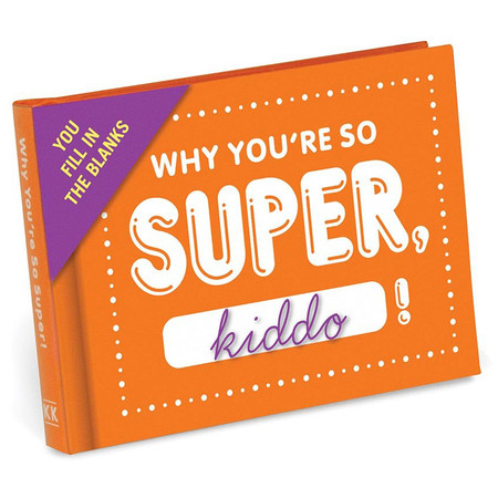 Fill In The Blanks Journal - Why You're So Super Kiddo